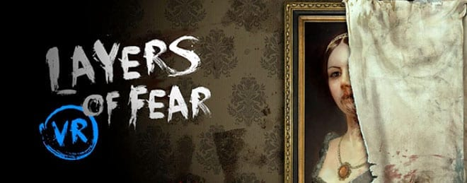 vr layers of fear
